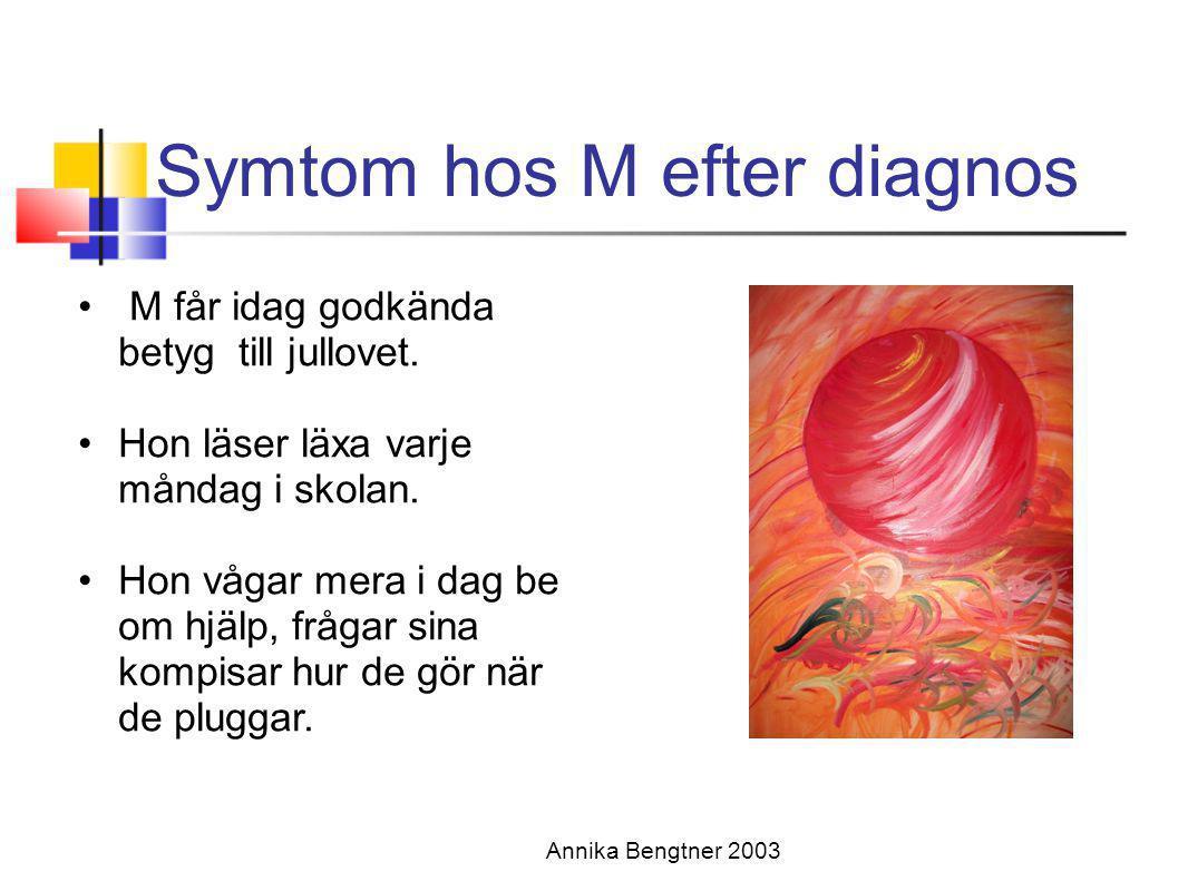Symtom hos M efter diagnos