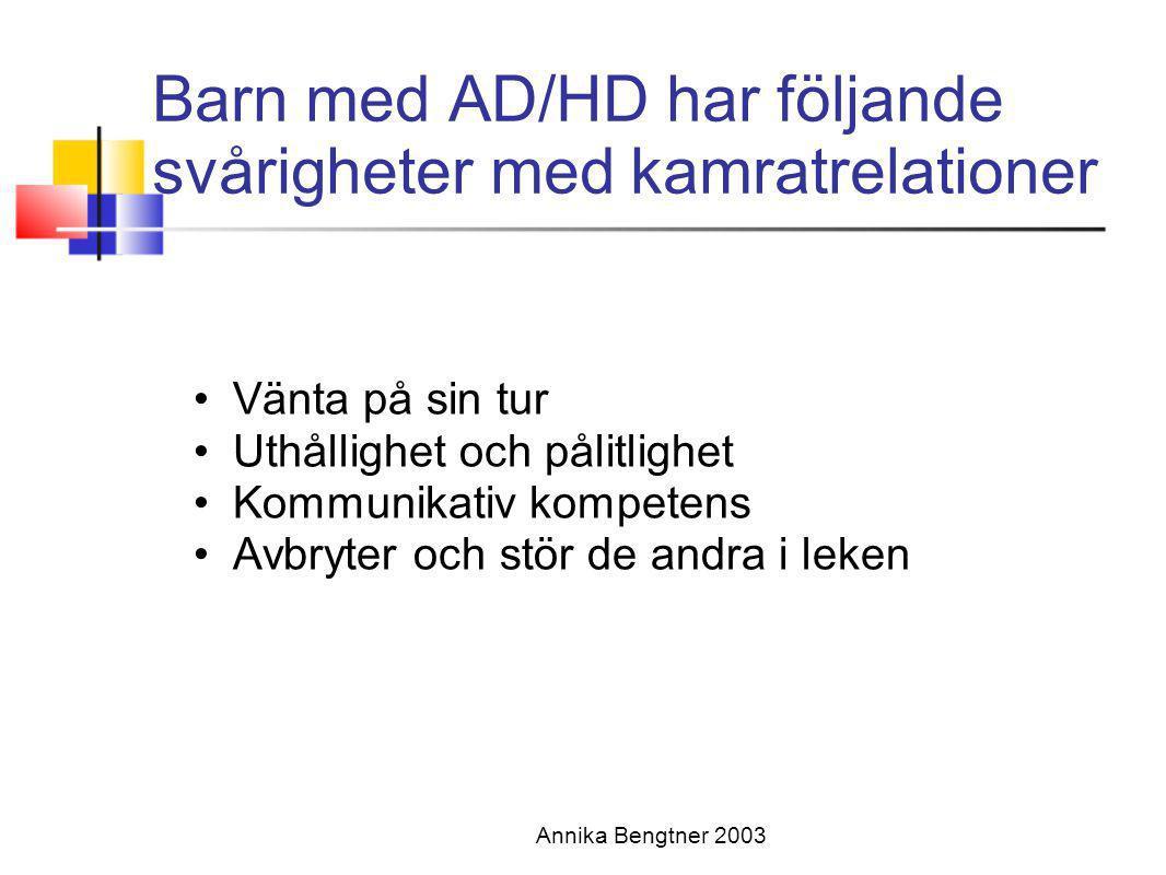 Barn med AD/HD har följande svårigheter med kamratrelationer