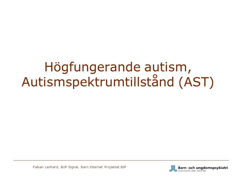 Högfungerande autism, Autismspektrumtillstånd (AST)