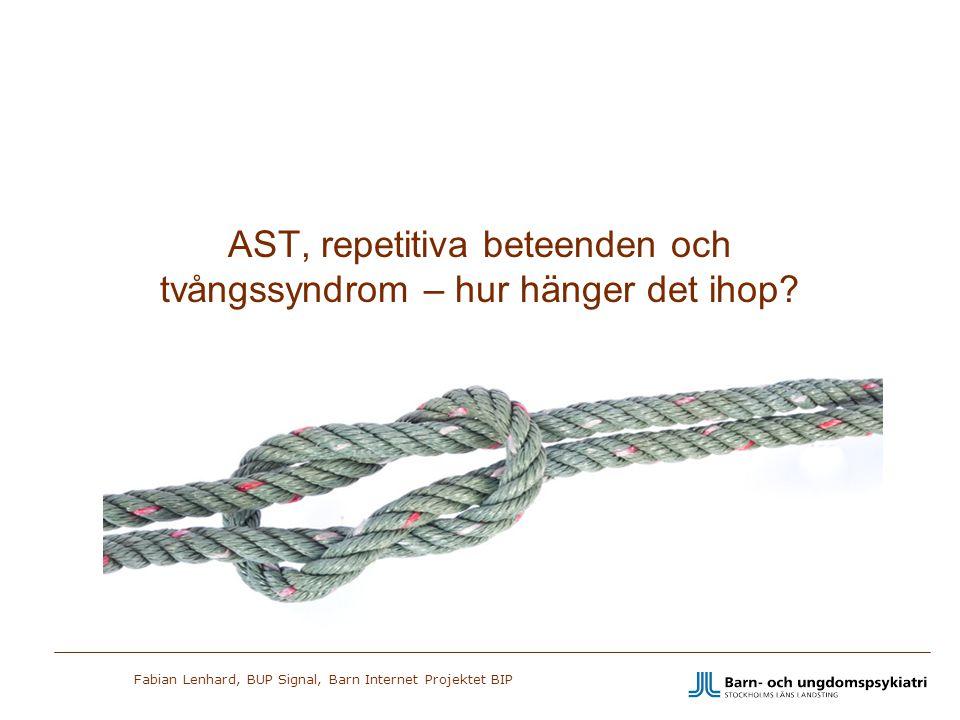 AST, repetitiva beteenden och tvångssyndrom – hur hänger det ihop