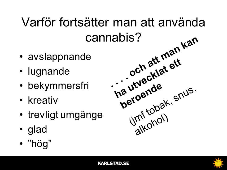 Varför fortsätter man att använda cannabis