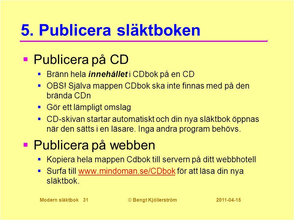 5. Publicera släktboken Publicera på CD Publicera på webben