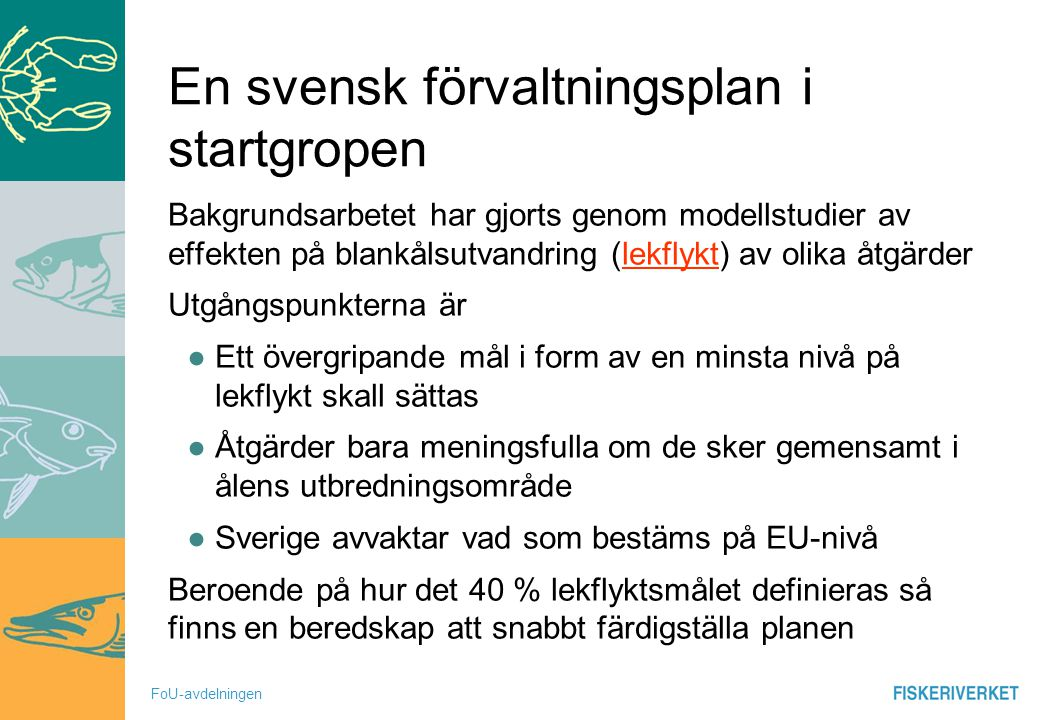 En svensk förvaltningsplan i startgropen