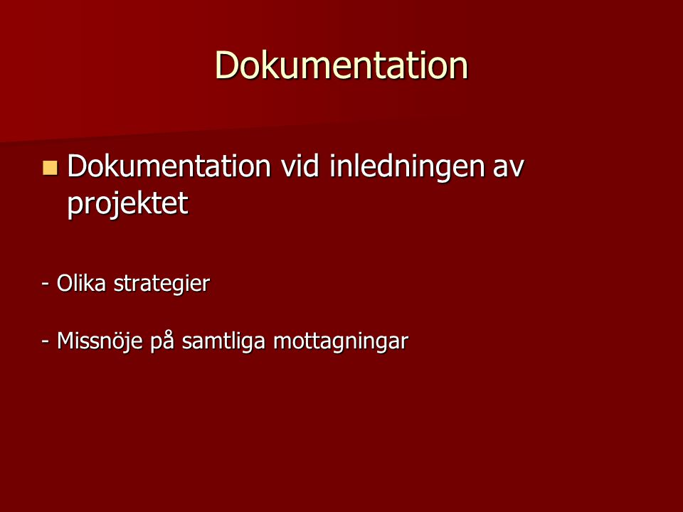 Dokumentation Dokumentation vid inledningen av projektet