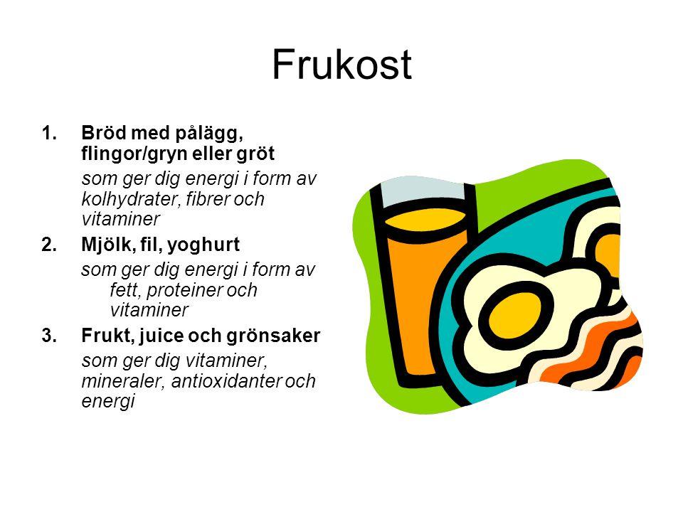 Frukost Bröd med pålägg, flingor/gryn eller gröt