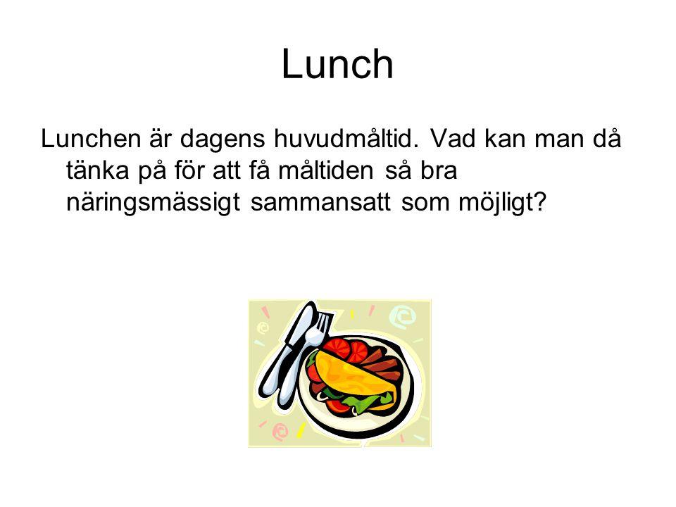 Lunch Lunchen är dagens huvudmåltid.