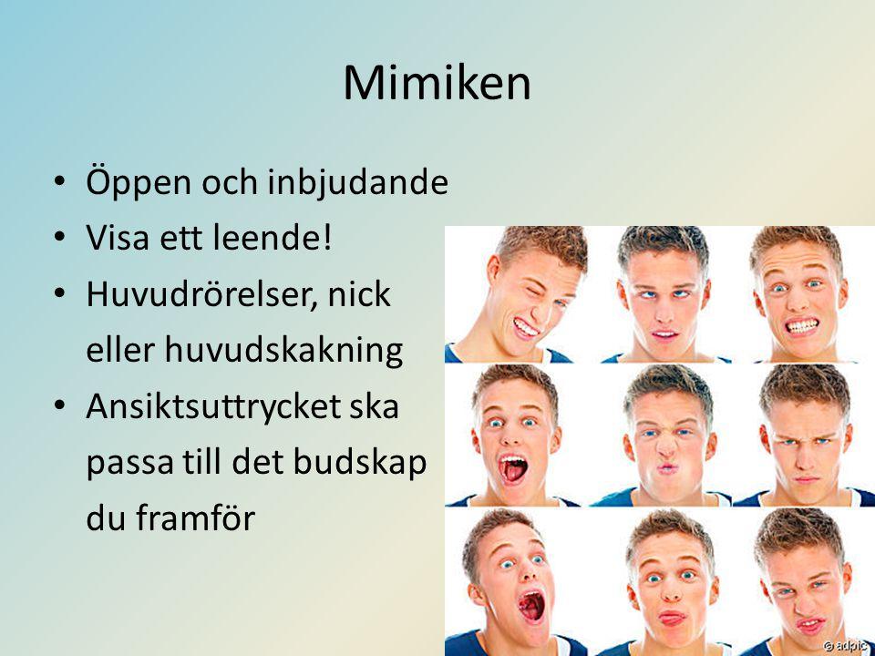 Mimiken Öppen och inbjudande Visa ett leende! Huvudrörelser, nick