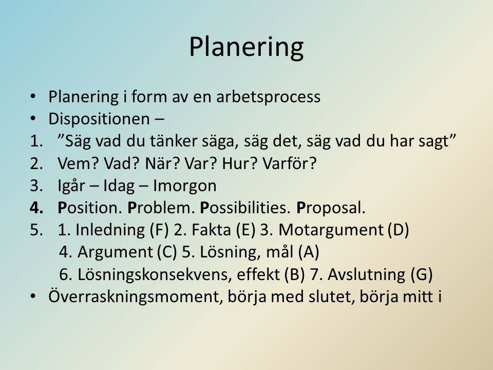 Planering Planering i form av en arbetsprocess Dispositionen –