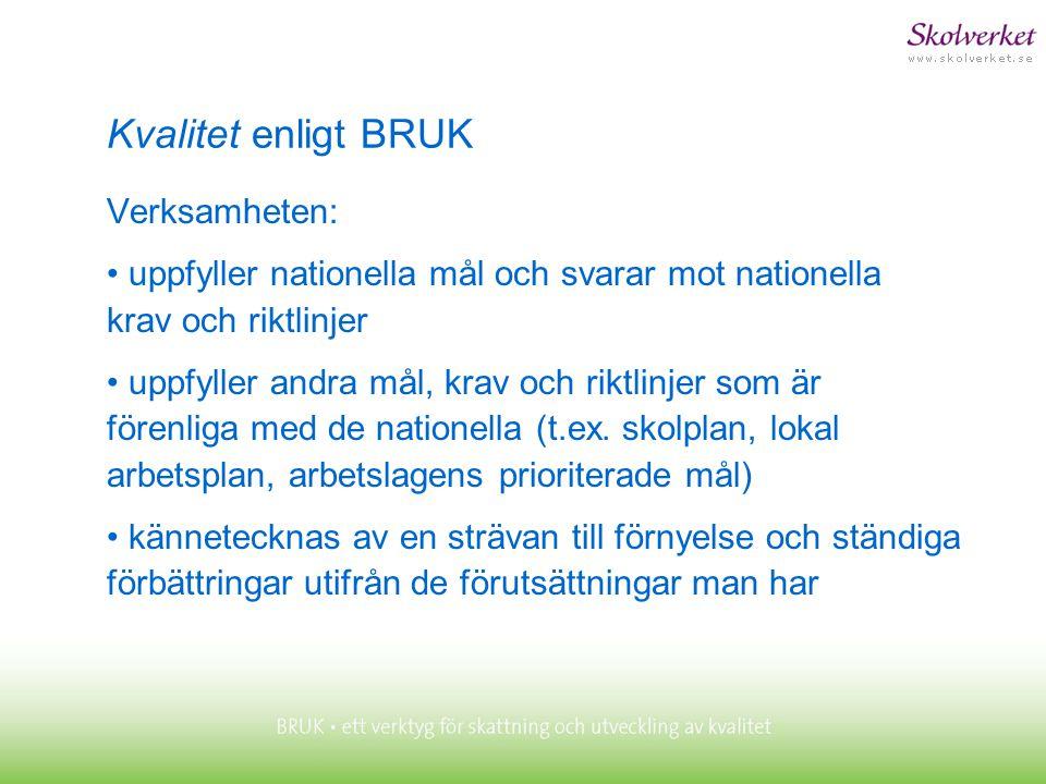 Kvalitet enligt BRUK Verksamheten: