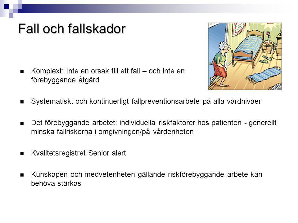 Fall och fallskador Komplext: Inte en orsak till ett fall – och inte en förebyggande åtgärd.