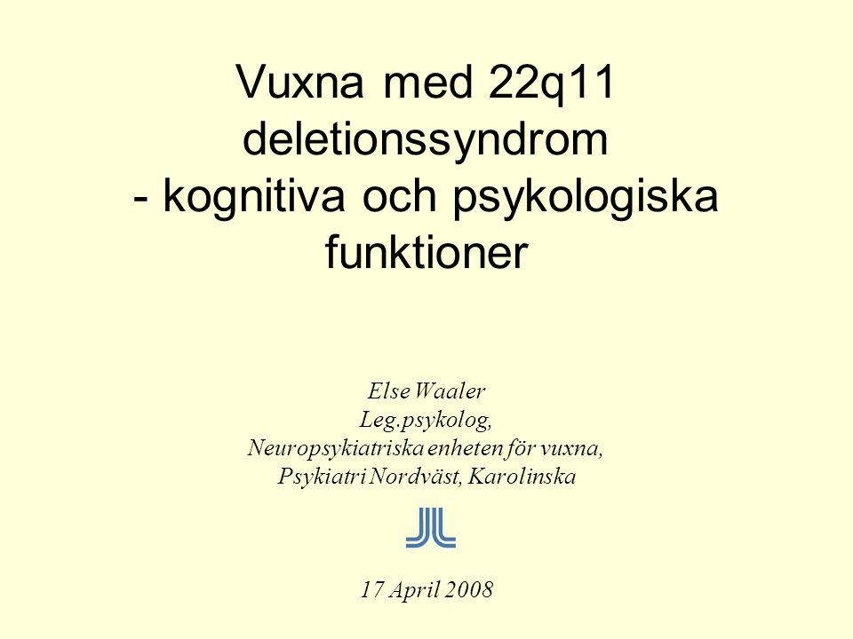 Vuxna med 22q11 deletionssyndrom - kognitiva och psykologiska funktioner
