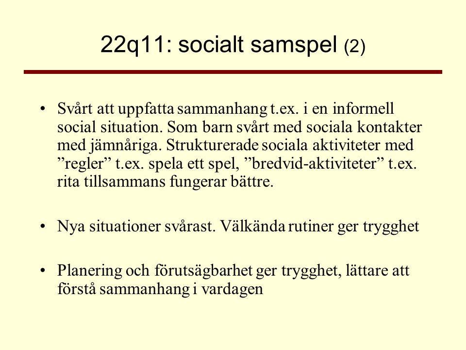 22q11: socialt samspel (2)