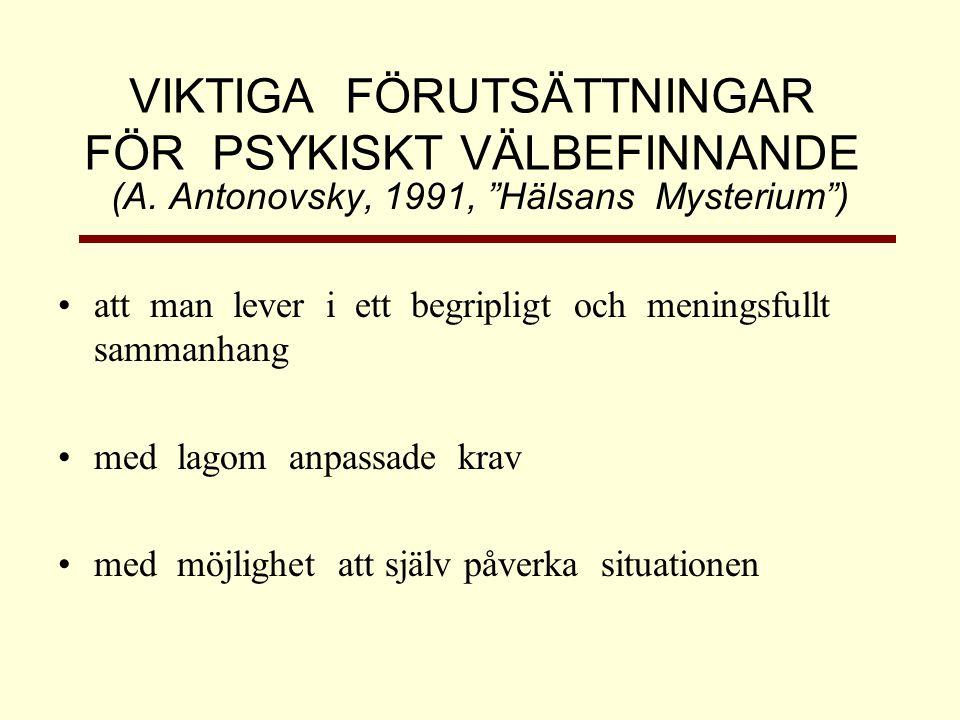 VIKTIGA FÖRUTSÄTTNINGAR FÖR PSYKISKT VÄLBEFINNANDE