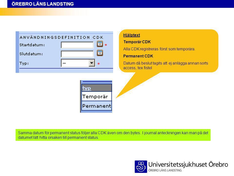Hjälptext Temporär CDK. Alla CDK registreras först som temporära. Permanent CDK.
