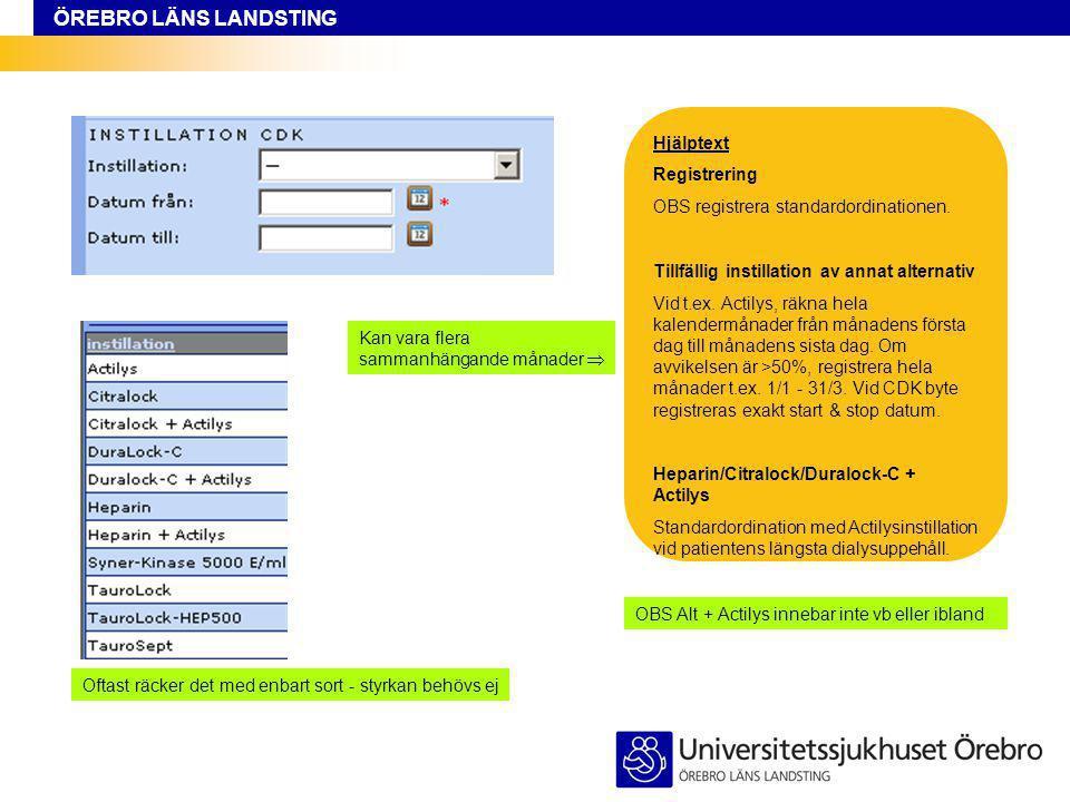 Hjälptext Registrering. OBS registrera standardordinationen. Tillfällig instillation av annat alternativ.