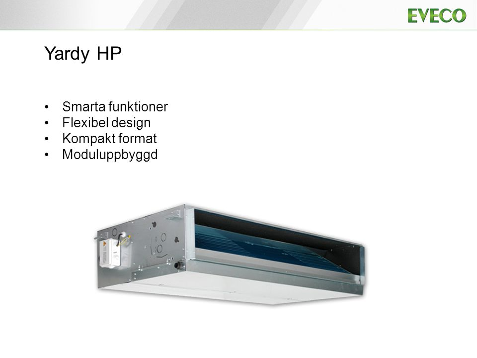 Yardy HP Smarta funktioner Flexibel design Kompakt format
