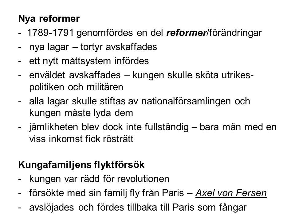 Nya reformer - 1789-1791 genomfördes en del reformer/förändringar. nya lagar – tortyr avskaffades.