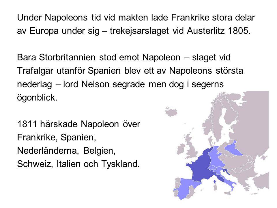 Under Napoleons tid vid makten lade Frankrike stora delar