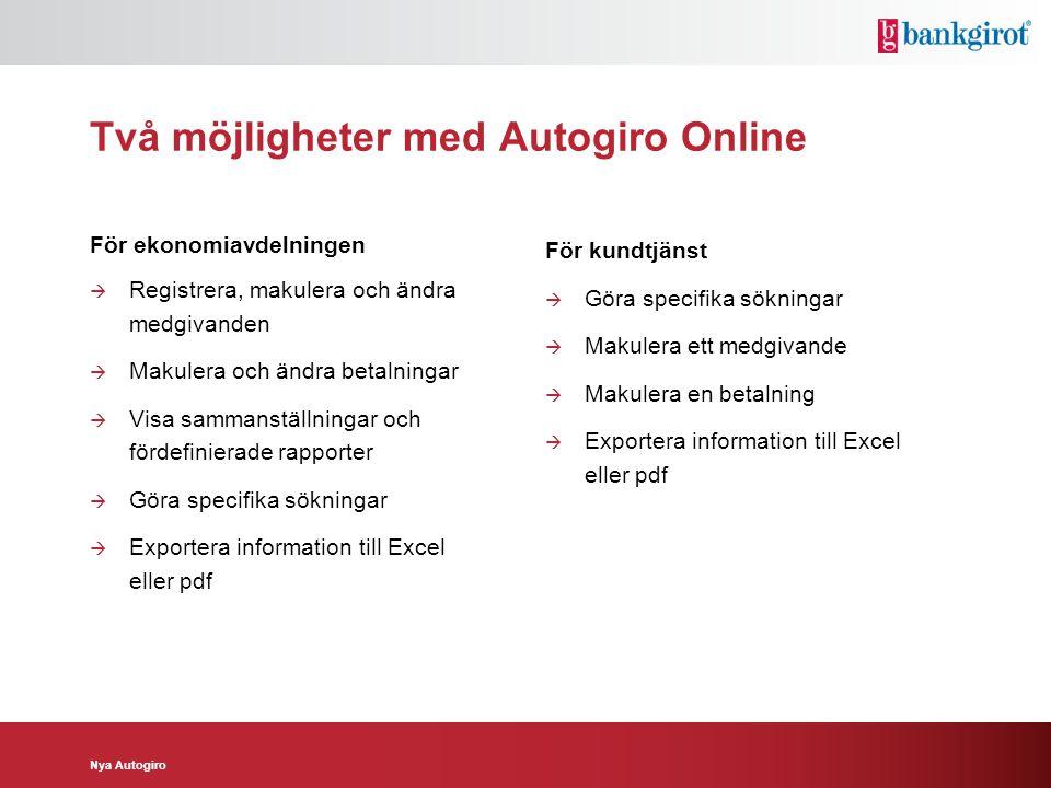 Två möjligheter med Autogiro Online