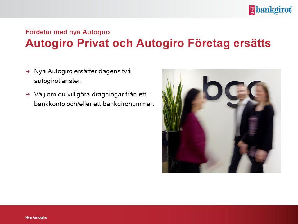 Fördelar med nya Autogiro Autogiro Privat och Autogiro Företag ersätts