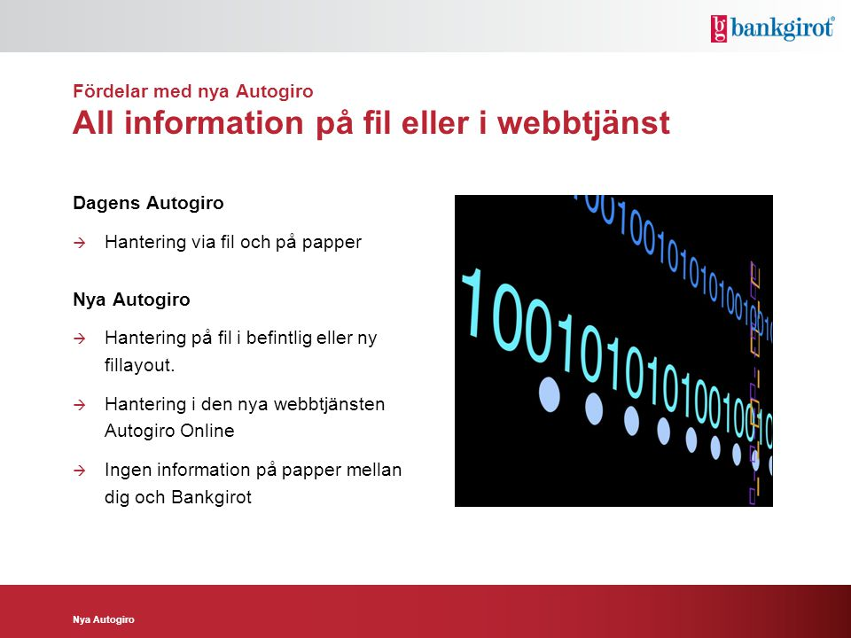 Fördelar med nya Autogiro All information på fil eller i webbtjänst