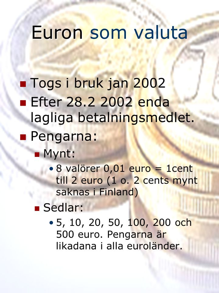 Euron som valuta Togs i bruk jan 2002