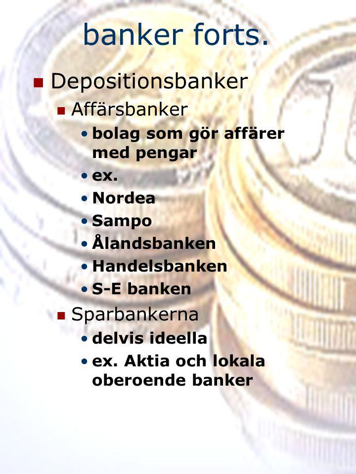 banker forts. Depositionsbanker Affärsbanker Sparbankerna