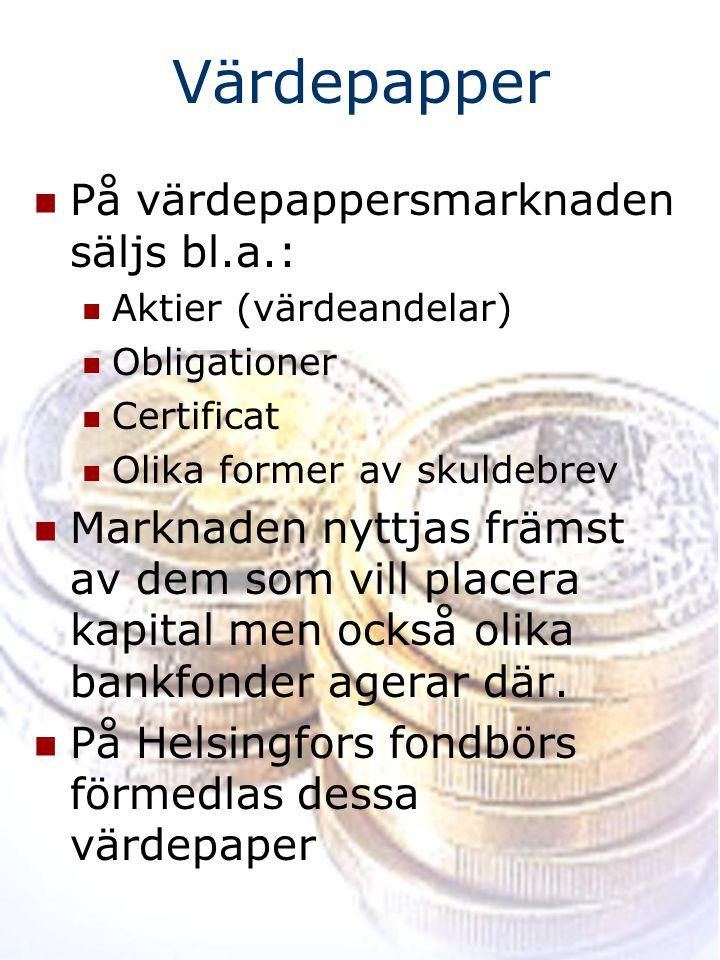 Värdepapper På värdepappersmarknaden säljs bl.a.: