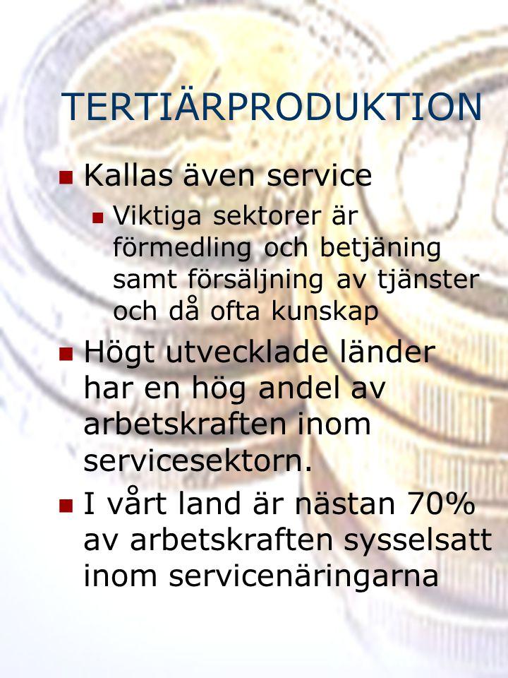 TERTIÄRPRODUKTION Kallas även service