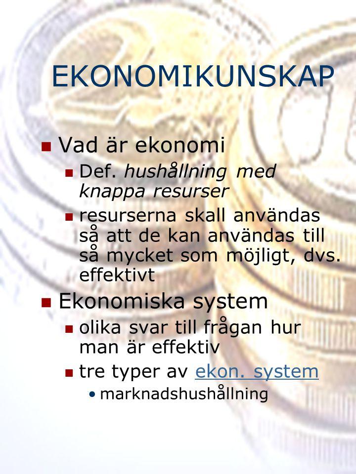 EKONOMIKUNSKAP Vad är ekonomi Ekonomiska system