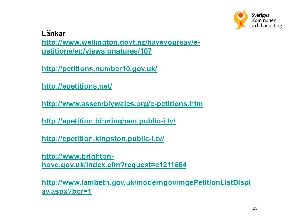 Länkar http://www.wellington.govt.nz/haveyoursay/e-petitions/ep/viewsignatures/107. http://petitions.number10.gov.uk/