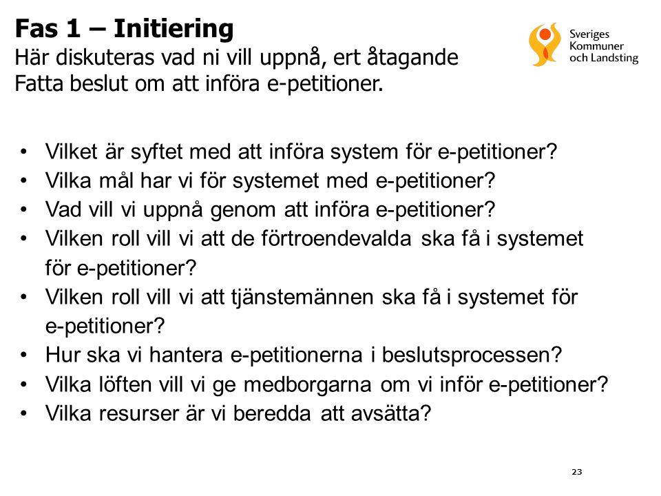 Fas 1 – Initiering Här diskuteras vad ni vill uppnå, ert åtagande Fatta beslut om att införa e-petitioner.