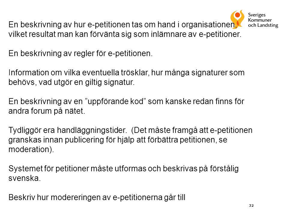 En beskrivning av hur e-petitionen tas om hand i organisationen, vilket resultat man kan förvänta sig som inlämnare av e-petitioner.