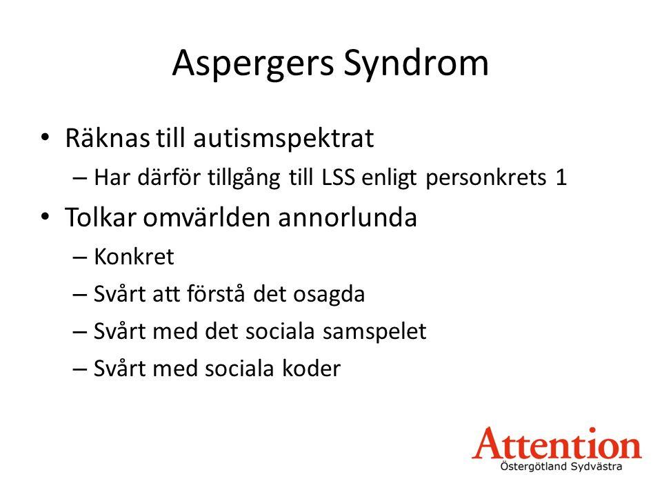 Aspergers Syndrom Räknas till autismspektrat