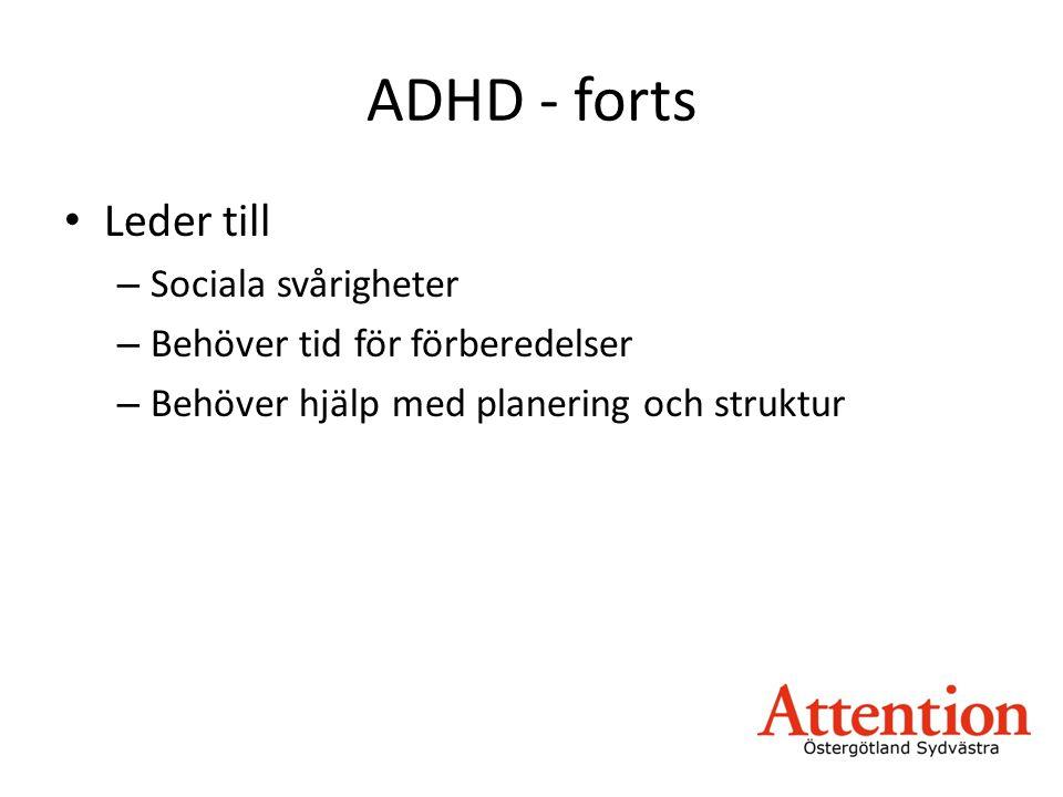 ADHD - forts Leder till Sociala svårigheter
