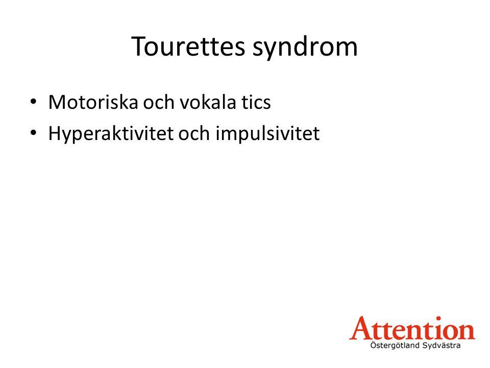 Tourettes syndrom Motoriska och vokala tics