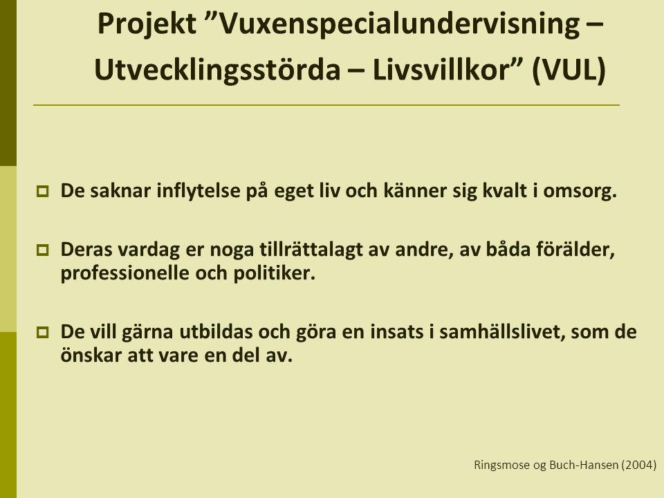 Projekt Vuxenspecialundervisning – Utvecklingsstörda – Livsvillkor (VUL)