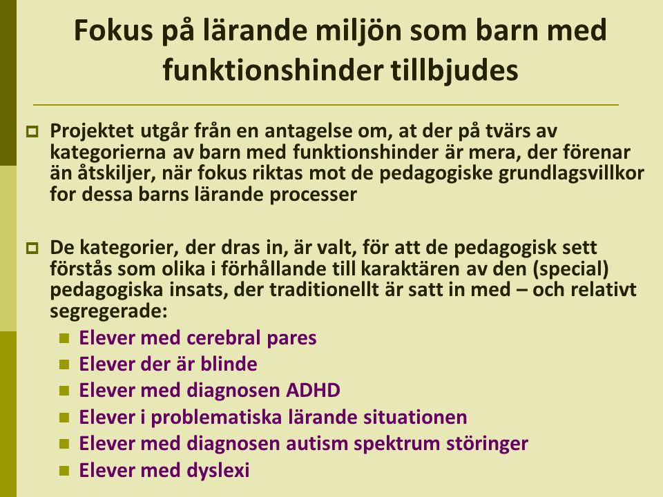 Fokus på lärande miljön som barn med funktionshinder tillbjudes