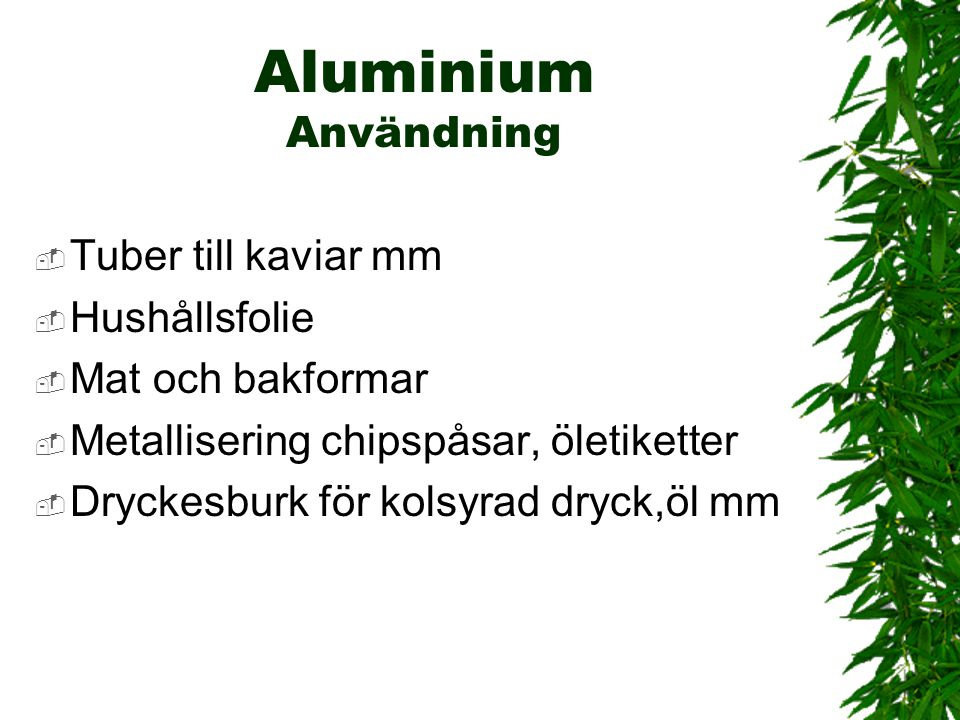 Aluminium Användning Tuber till kaviar mm Hushållsfolie