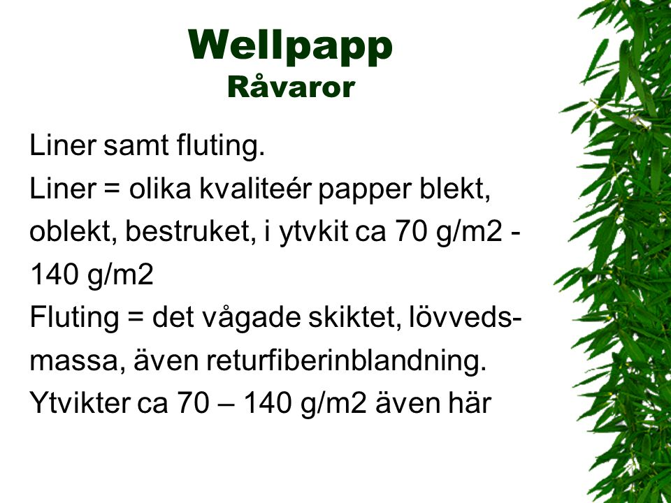 Wellpapp Råvaror Liner samt fluting.