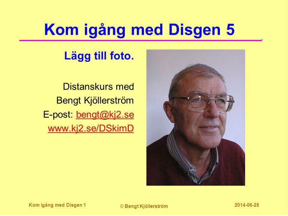 Kom igång med Disgen 5 Lägg till foto. Distanskurs med