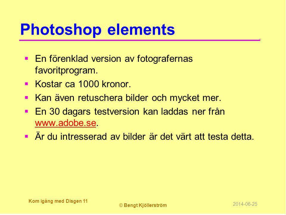 Photoshop elements En förenklad version av fotografernas favoritprogram. Kostar ca 1000 kronor. Kan även retuschera bilder och mycket mer.