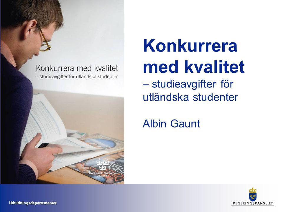 Konkurrera med kvalitet – studieavgifter för utländska studenter Albin Gaunt