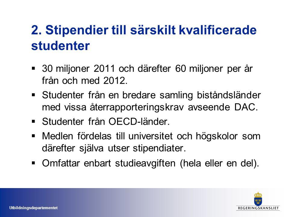 2. Stipendier till särskilt kvalificerade studenter
