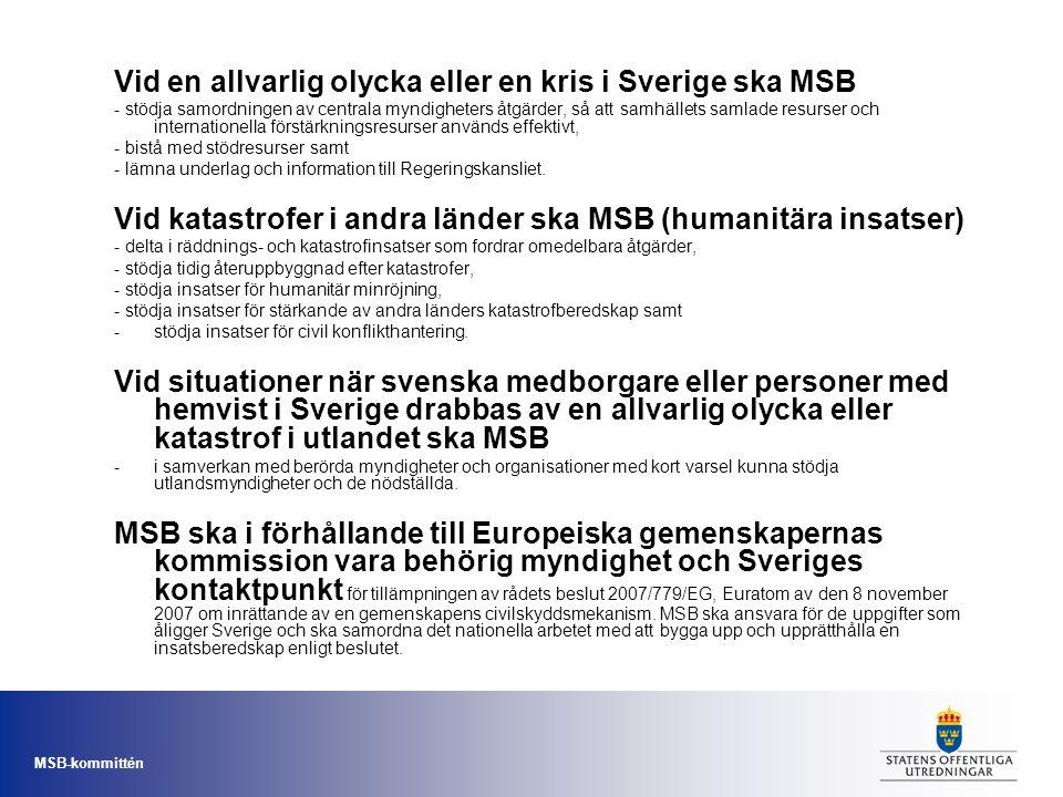 Vid en allvarlig olycka eller en kris i Sverige ska MSB