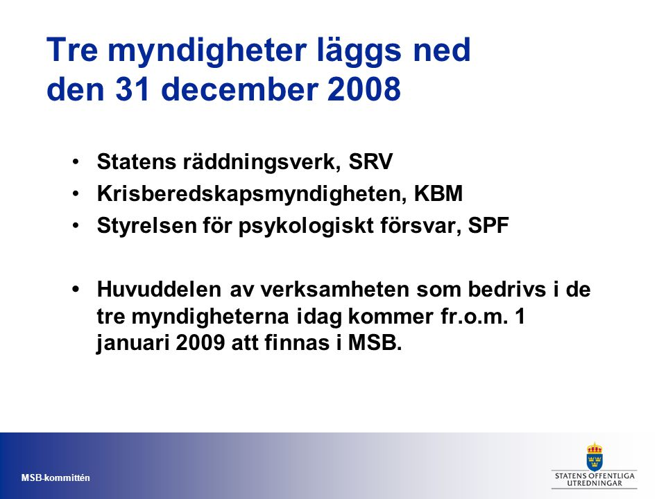 Tre myndigheter läggs ned den 31 december 2008