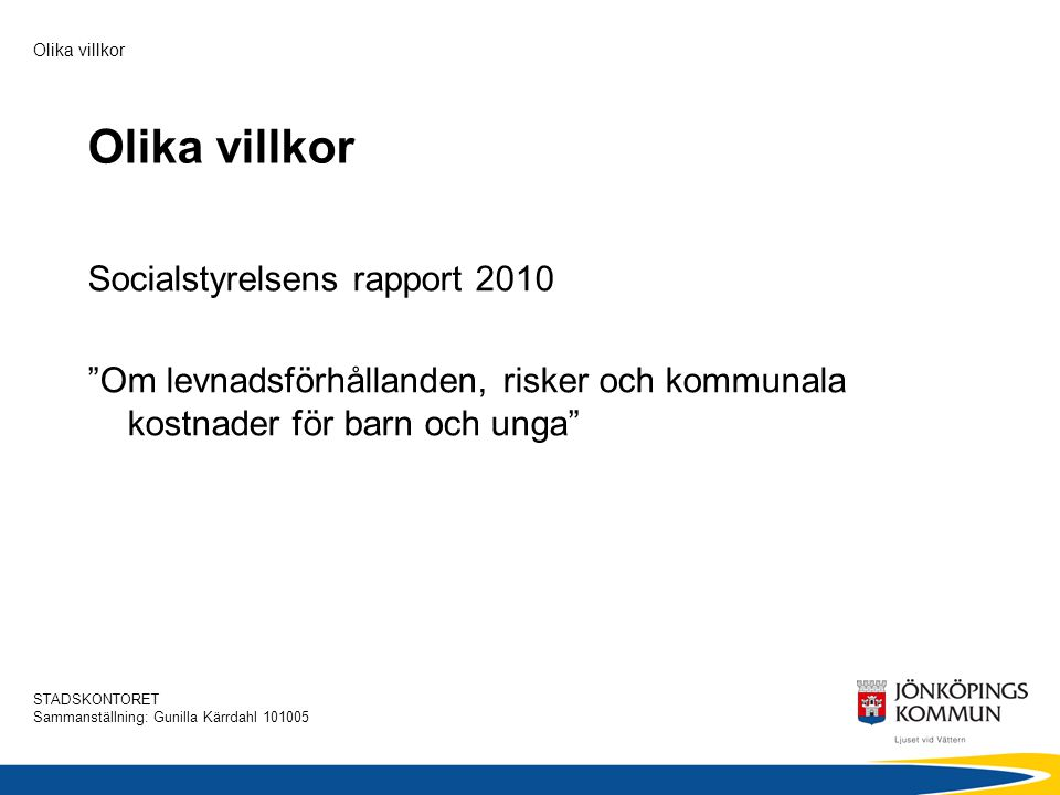 Olika villkor Socialstyrelsens rapport 2010