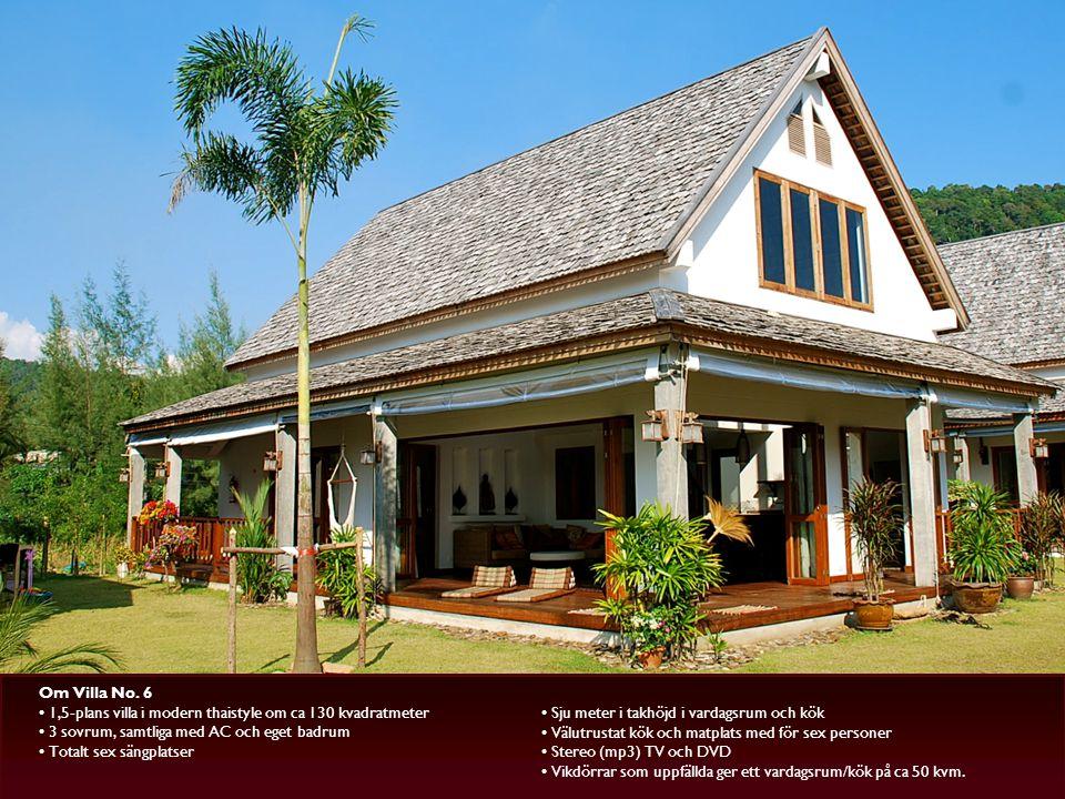 Om Villa No. 6 1,5-plans villa i modern thaistyle om ca 130 kvadratmeter. 3 sovrum, samtliga med AC och eget badrum.