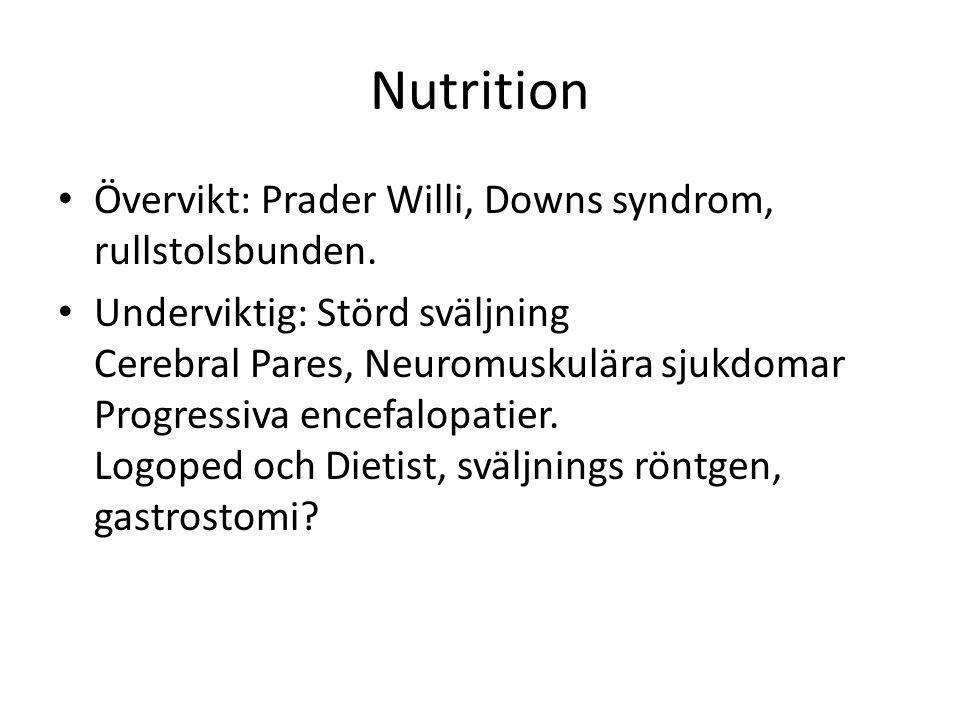 Nutrition Övervikt: Prader Willi, Downs syndrom, rullstolsbunden.