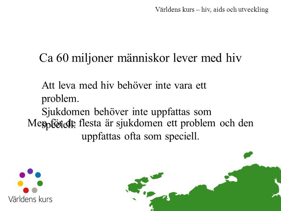 Ca 60 miljoner människor lever med hiv
